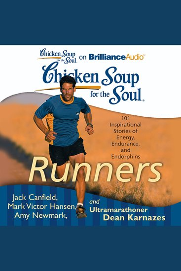 Chicken Soup for the Soul: Runners - 101 Inspirational Stories of Energy Endurance and Endorphins - cover