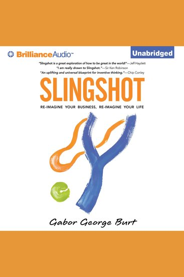 Slingshot - Re-Imagine Your Business Re-Imagine Your Life - cover