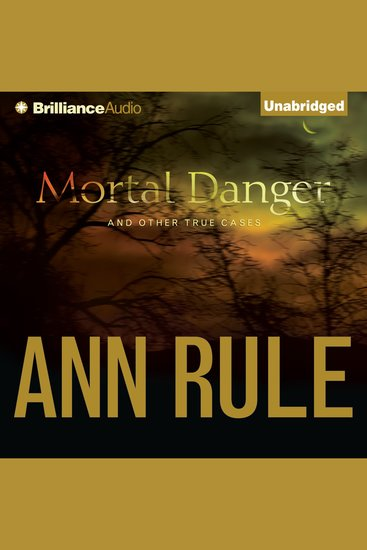 Mortal Danger - And Other True Cases - cover