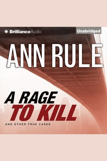 Rage to Kill A - And Other True Cases - cover