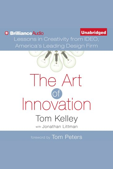 The Art of Innovation - Lessons in Creativity from IDEO America's Leading Design Firm - cover