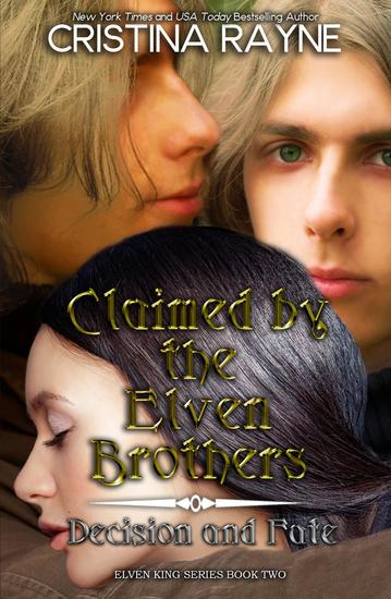 Claimed by the Elven Brothers: Decision and Fate - Elven King Series #2 - cover