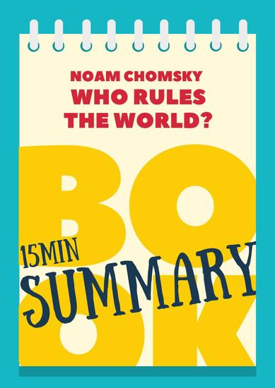 "15 min Book Summary of Noam Chomsky's Book ""Who Rules the World?"" - The 15' Book Summaries Series #7 - cover"