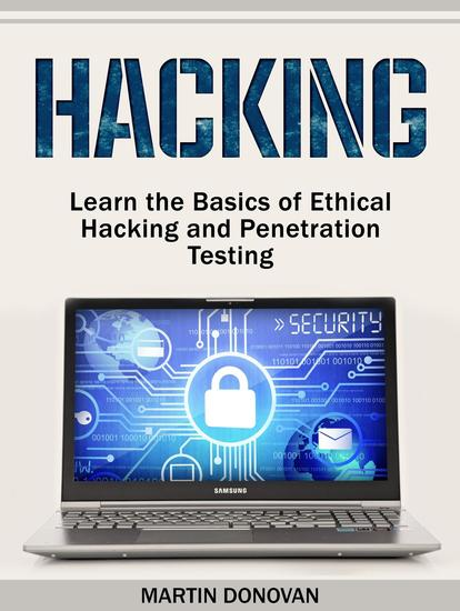 Hacking: Learn the Basics of Ethical Hacking and Penetration Testing - cover