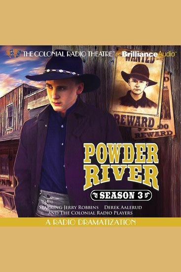 Powder River - Season Three - A Radio Dramatization - cover