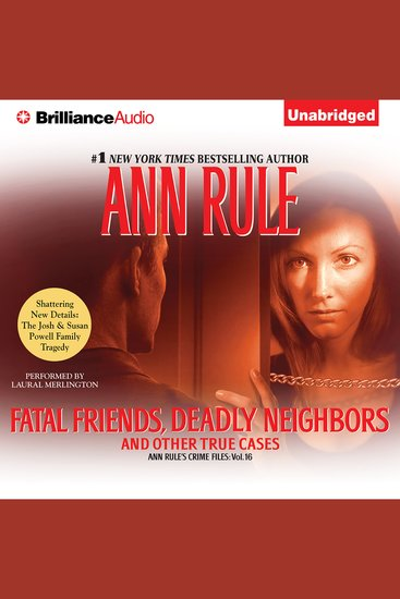 Fatal Friends Deadly Neighbors - And Other True Cases - cover