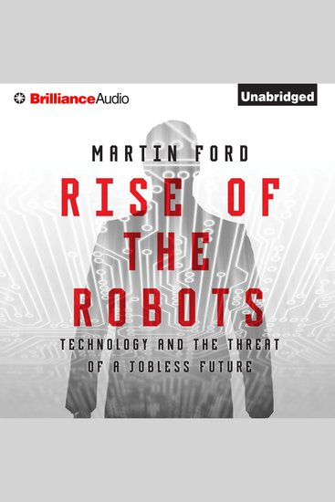 Rise of the Robots - Technology and the Threat of a Jobless Future - cover