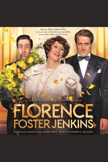 Florence Foster Jenkins - The Inspiring True Story of the World's Worst Singer - cover