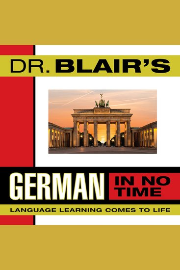 Dr Blair's German in No Time - Language Learning Comes to Life - cover