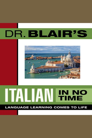 Dr Blair's Italian in No Time - Language Learning Comes to Life - cover