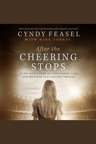 After the Cheering Stops - An NFL Wife's Story of Concussions Loss and the Faith That Saw Her Through - cover
