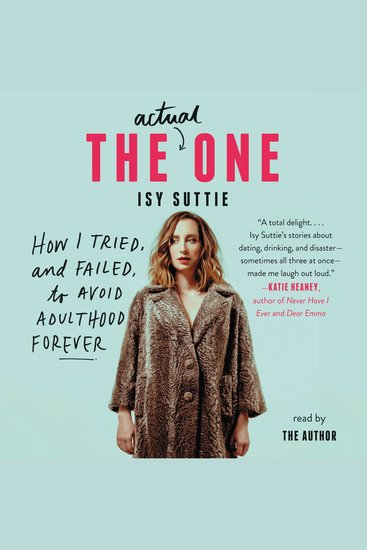 The Actual One - How I Tried and Failed to Avoid Adulthood Forever - cover