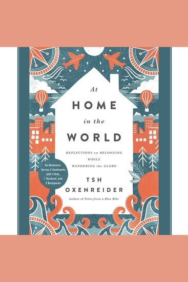 At Home in the World - Reflections on Belonging While Wandering the Globe - cover