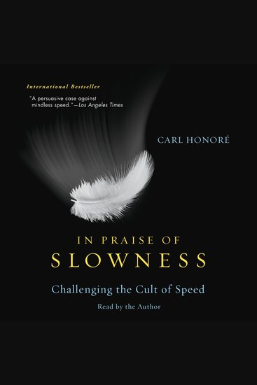 In Praise of Slowness - Challenging the Cult of Speed - cover