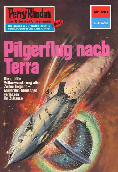 """Perry Rhodan 610: Pilgerflug nach Terra - Perry Rhodan-Zyklus """"Das kosmische Schachspiel"""" - cover"""