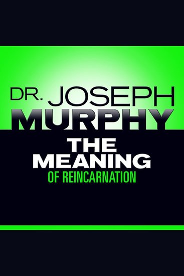 The Meaning of Reincarnation - cover