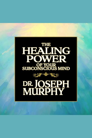 The Healing Power of Your Subconscious Mind - cover
