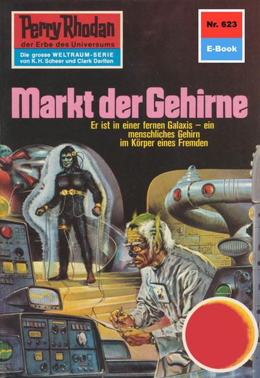 """Perry Rhodan 623: Markt der Gehirne - Perry Rhodan-Zyklus """"Das kosmische Schachspiel"""" - cover"""