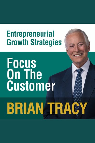 Focus on the Customer - Entrepreneural Growth Strategies - cover