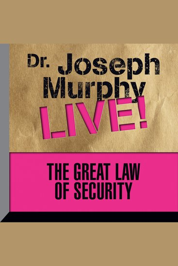 The Great Law of Security - Dr Joseph Murphy LIVE! - cover