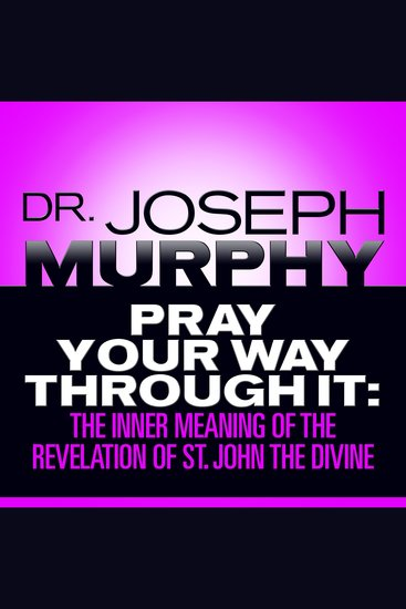 Pray Your Way Through It - The Inner Meaning of the Revelation of St John the Divine - cover