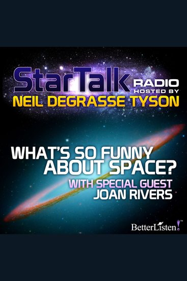 What's So Funny About Space? - Star Talk Radio - cover