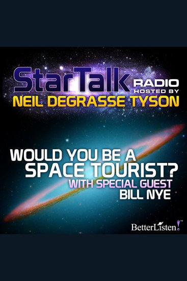 Would You Be a Space Tourist? - Star Talk Radio - cover