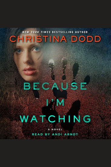 Because I'm Watching - A Novel - cover