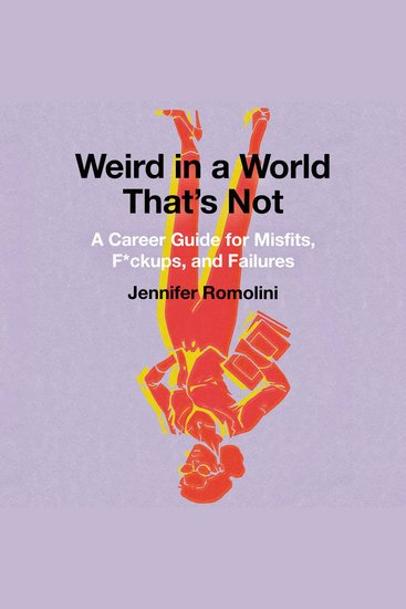 Weird in a World That's Not - A Career Guide for Misfits F*ckups and Failures - cover