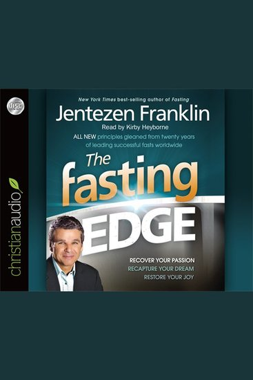 The Fasting Edge - Recover Your Passion Reclaim Your Purpose Restore Your Joy - cover