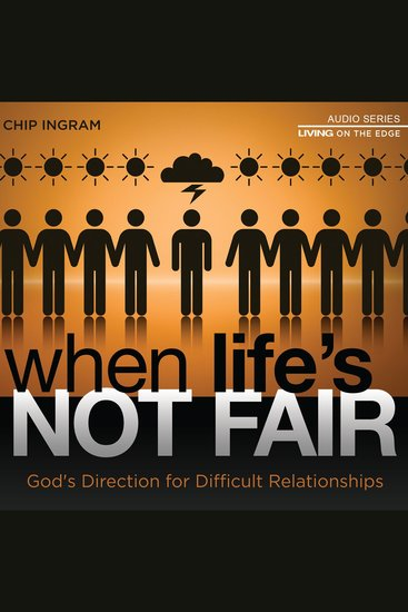 When Life's Not Fair - God's Direction for Difficult Relationships - cover