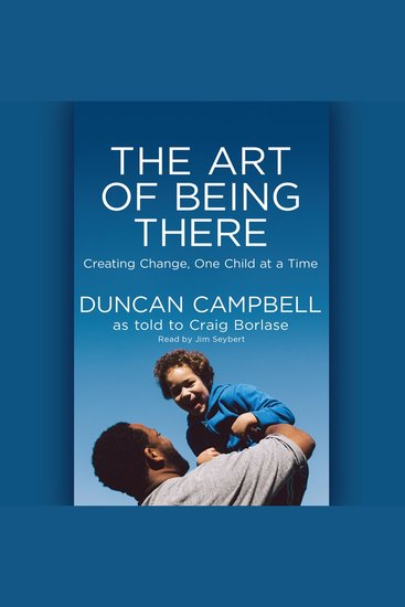 The Art of Being There - Creating Change One Child at a Time - cover