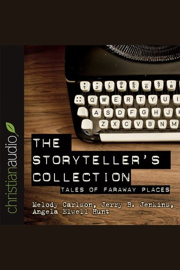 The Storytellers' Collection - Tales of Faraway Places - cover