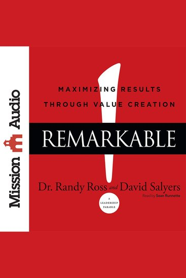 Remarkable! - Maximizing Results through Value Creation - cover
