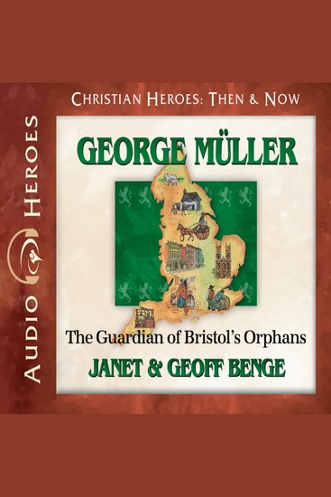 George Muller - The Guardian of Bristol's Orphans - cover