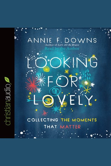 Looking for Lovely - Collecting the Moments that Matter - cover