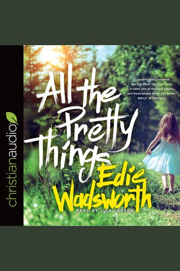 All the Pretty Things - The Story of a Southern Girl Who Went Through Fire to Find Her Way Home - cover
