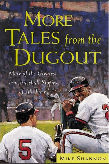 More Tales from the Dugout - More of the Greatest True Baseball Stories of All Time - cover