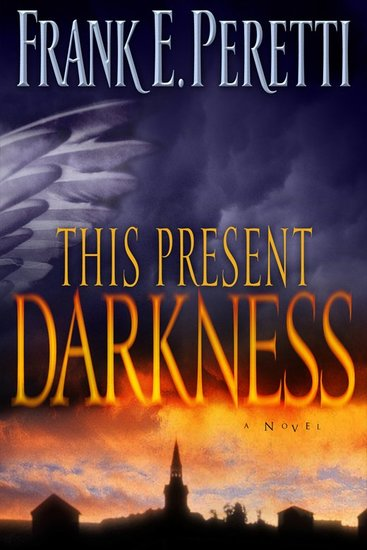 This Present Darkness - A Novel - cover