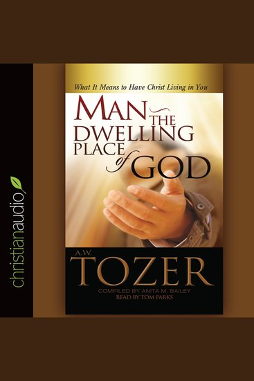 Man: The Dwelling Place of God - What it Means to Have Christ Living in You - cover