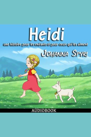 Heidi (French) - une histoire pour les enfants et pour ceux qui les aiment - cover