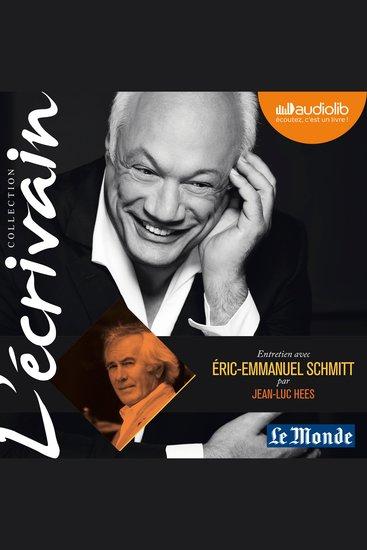 L'Ecrivain - Eric-Emmanuel Schmitt - Entretien inédit par Jean-Luc Hees - cover