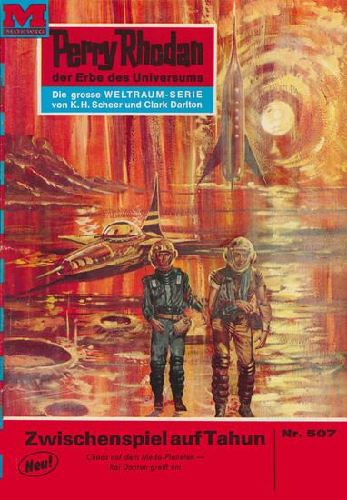 """Perry Rhodan 507: Zwischenspiel auf Tahun - Perry Rhodan-Zyklus """"Der Schwarm"""" - cover"""