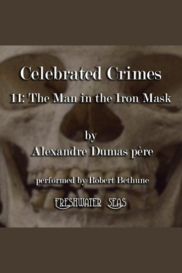 The Man in the Iron Mask - Celebrated Crimes book 11 - cover