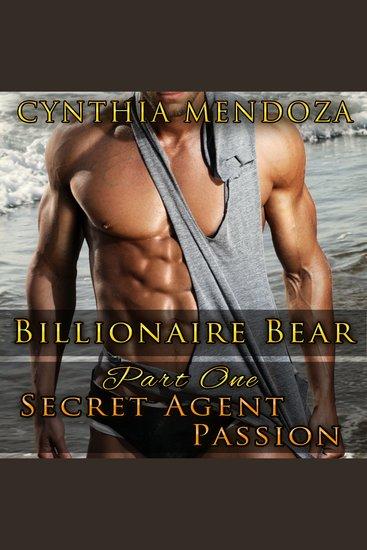 Billionaire Bear - Part One: Secret Agent Passion - cover