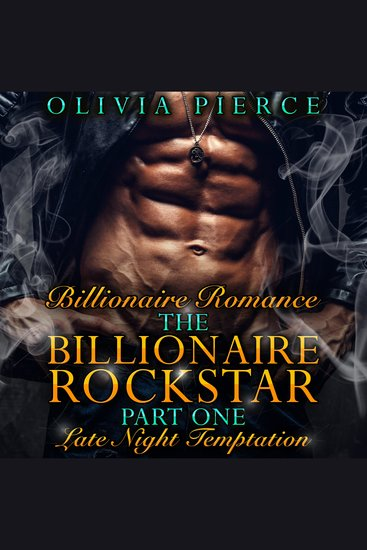 The Billionaire Rockstar - Part One: Late Night Temptation - cover