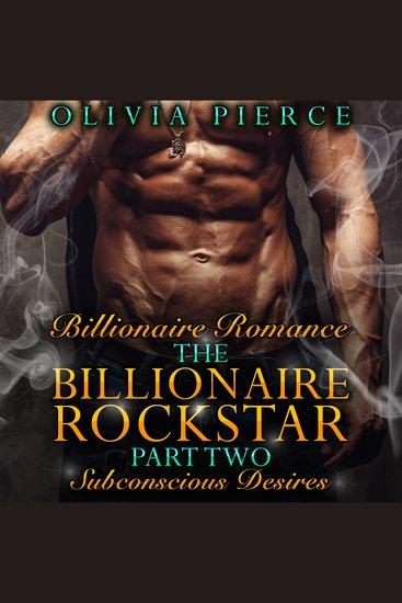 The Billionaire Rockstar - Part Two: Subconscious Desires - cover
