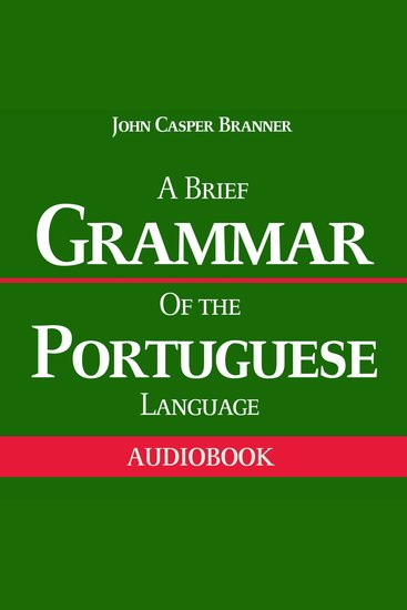 Brief Grammar of the Portuguese Language A - cover