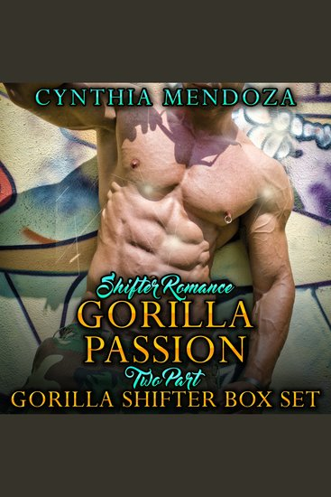 Shifter Romance: Gorilla Passion 2 Part Gorilla Shifter Box Set - cover