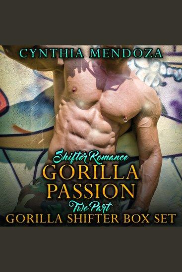 Shifter Romance: Gorilla Passion 2 Part Gorilla Shifter Box Set - cover